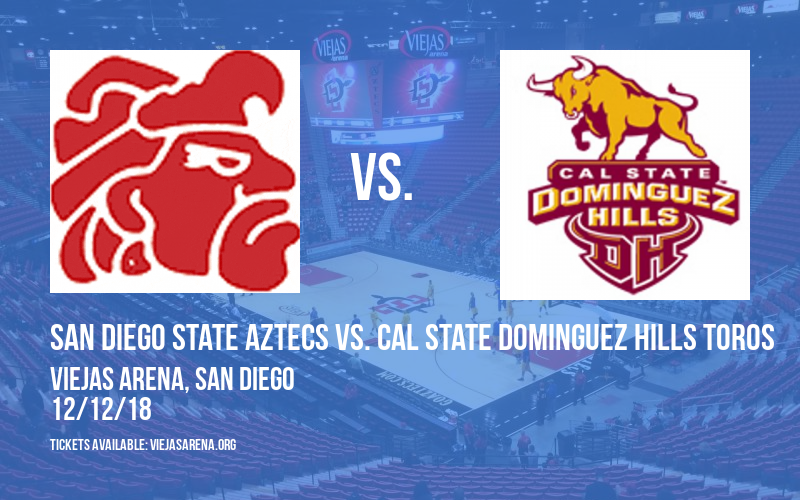 San Diego State Aztecs vs. Cal State Dominguez Hills Toros at Viejas Arena