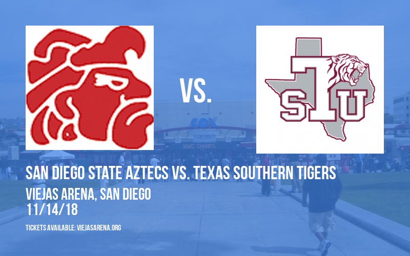 San Diego State Aztecs Vs. Texas Southern Tigers at Viejas Arena