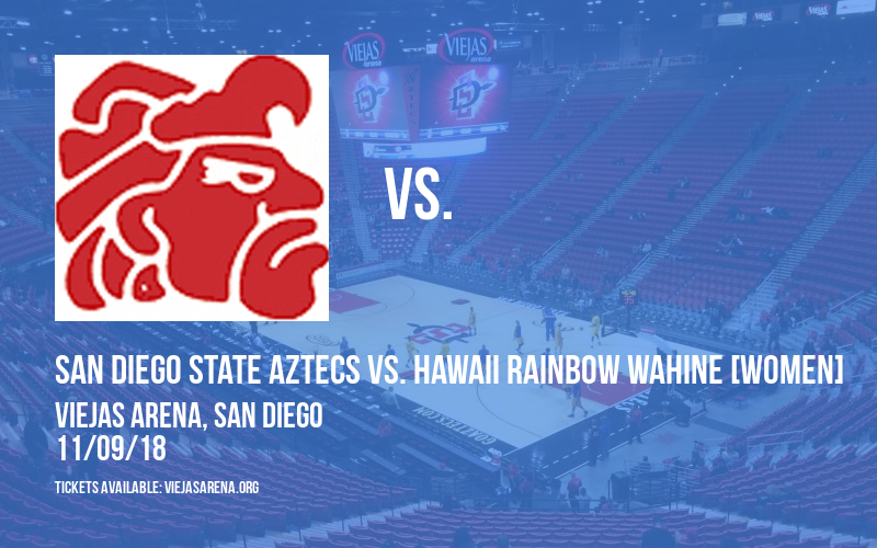 San Diego State Aztecs vs. Hawaii Rainbow Wahine [WOMEN] at Viejas Arena