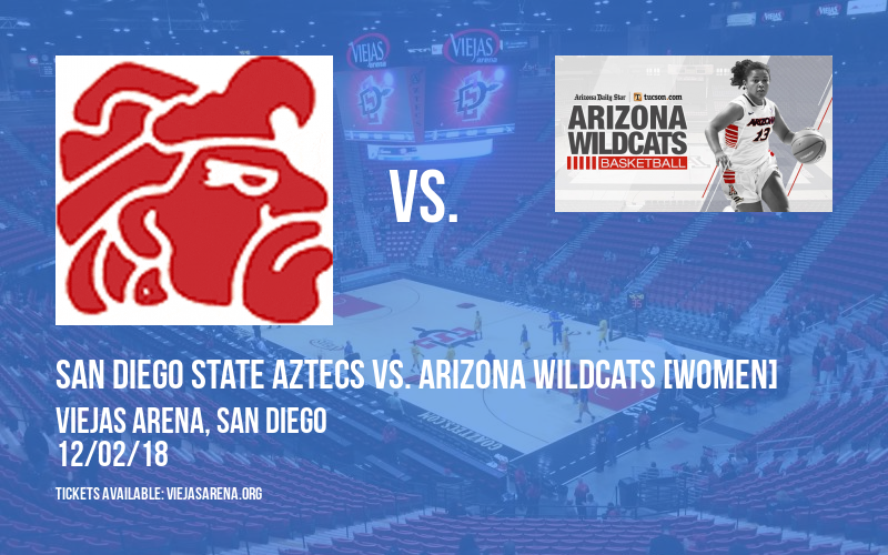San Diego State Aztecs vs. Arizona Wildcats [WOMEN] at Viejas Arena