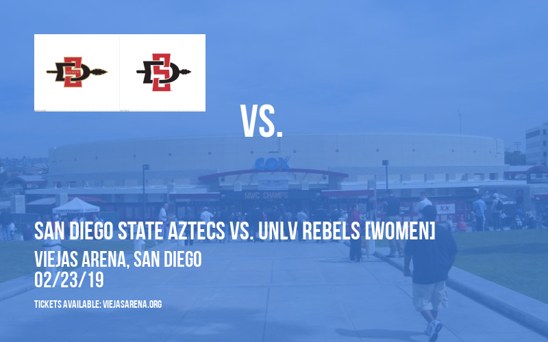San Diego State Aztecs vs. UNLV Rebels [WOMEN] at Viejas Arena