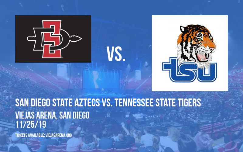 San Diego State Aztecs vs. Tennessee State Tigers at Viejas Arena