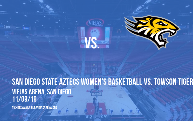 San Diego State Aztecs Women's Basketball vs. Towson Tigers at Viejas Arena