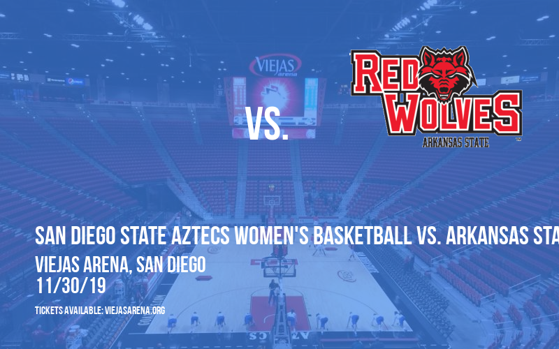 San Diego State Aztecs Women's Basketball vs. Arkansas State Red Wolves at Viejas Arena