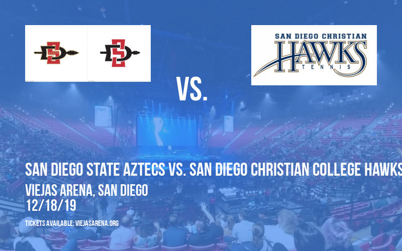 San Diego State Aztecs vs. San Diego Christian College Hawks at Viejas Arena